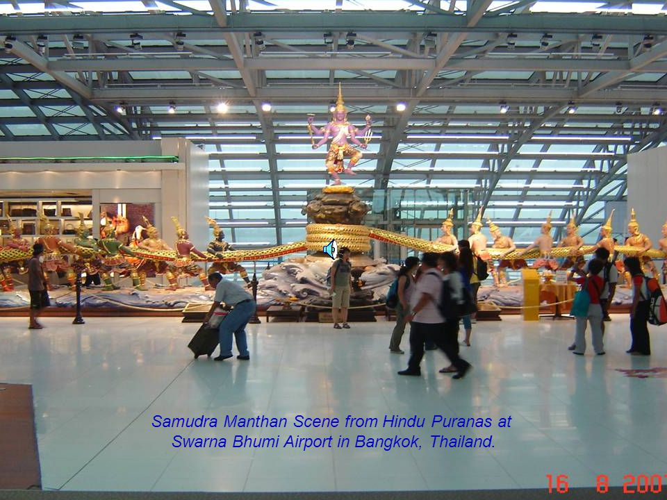 Let Noble Thoughts Come to us from all Directions- Rig Veda 23 Let Noble Thoughts Come to us from all Directions- Rig Veda 23 Hindu Imprints in Thailand Samudra Manthan Scene at Swarna Bhumi Intl Airport and Bangkok Samudra Manthan Scene from Hindu Puranas at Swarna Bhumi Airport in Bangkok, Thailand.