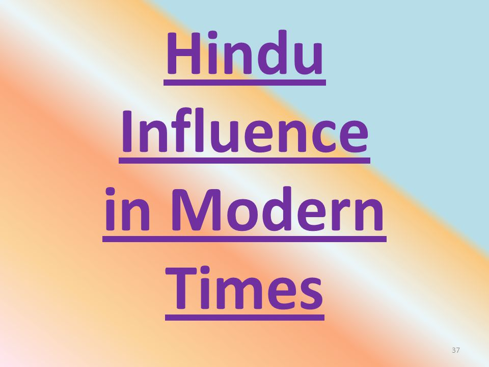 Hindu Influence in Modern Times 37