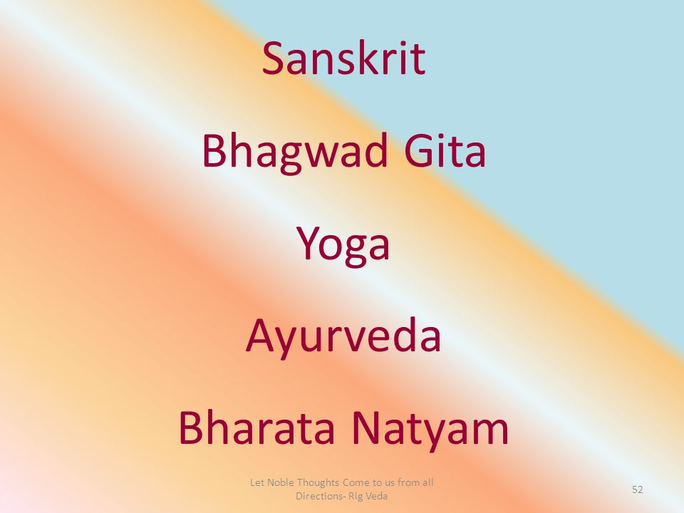 Let Noble Thoughts Come to us from all Directions- Rig Veda 52 Sanskrit Bhagwad Gita Yoga Ayurveda Bharata Natyam
