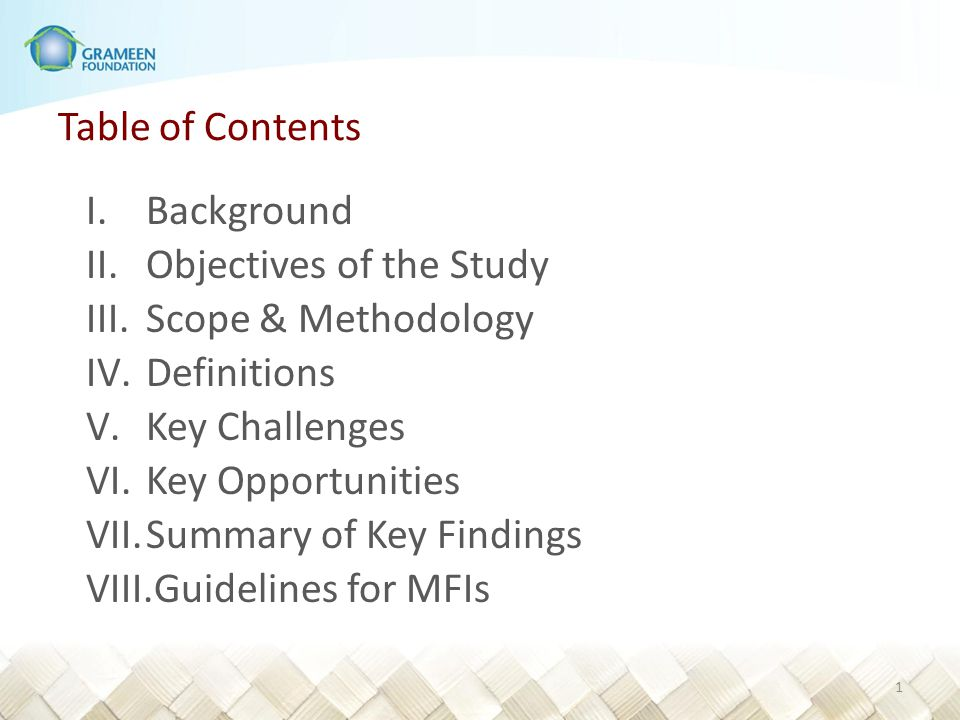 Table of Contents I.Background II.Objectives of the Study III.Scope & Methodology IV.Definitions V.Key Challenges VI.Key Opportunities VII.Summary of