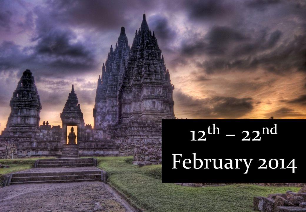12 th – 22 nd February 2014