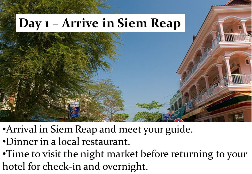 Arrival in Siem Reap and meet your guide. Dinner in a local restaurant. Time to visit the night market before returning to your hotel for check-in and