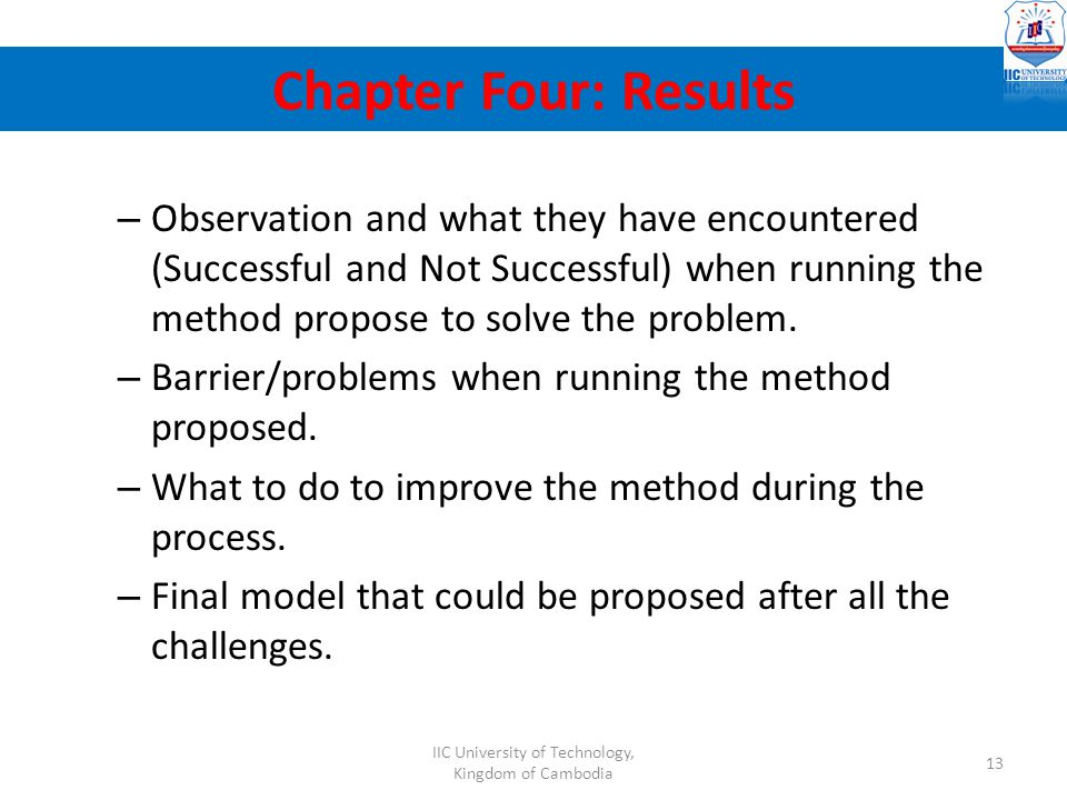 – Observation and what they have encountered (Successful and Not Successful) when running the method propose to solve the problem. – Barrier/problems