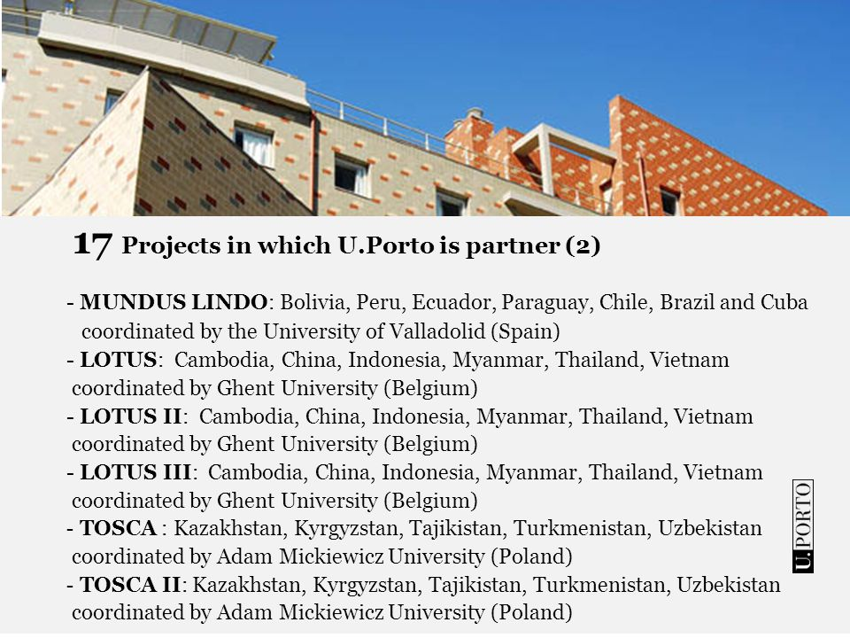 17 Projects in which U.Porto is partner (2) - MUNDUS LINDO: Bolivia, Peru, Ecuador, Paraguay, Chile, Brazil and Cuba coordinated by the University of