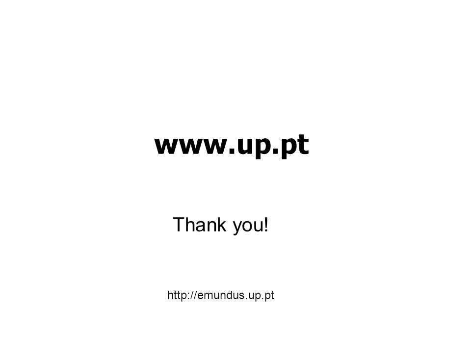 www.up.pt Thank you! http://emundus.up.pt