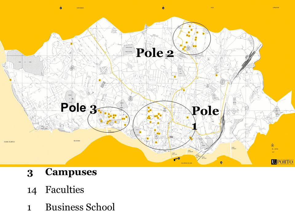 Pole 1 Pole 2 Pole 3 3 Campuses 14 Faculties 1 Business School