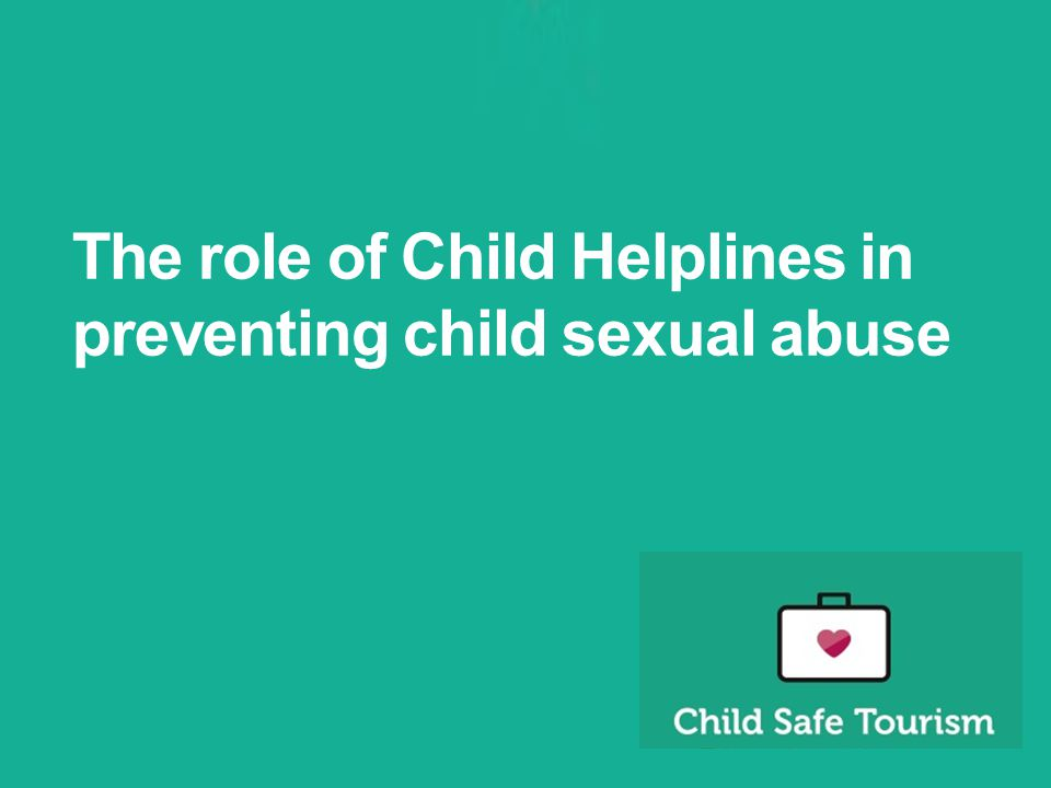 The role of Child Helplines in preventing child sexual abuse