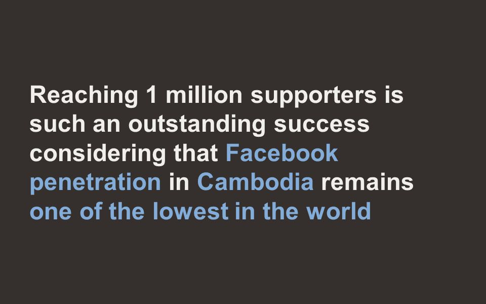 Cambodia's Facebook penetration (8%) is one of the lowest in Southeast Asia, on par with Laos Facebook penetration levels in Southeast Asia WeAreSocial