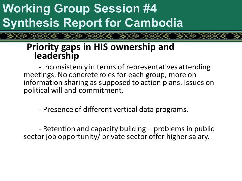 Priority gaps in HIS ownership and leadership - Inconsistency in terms of representatives attending meetings.