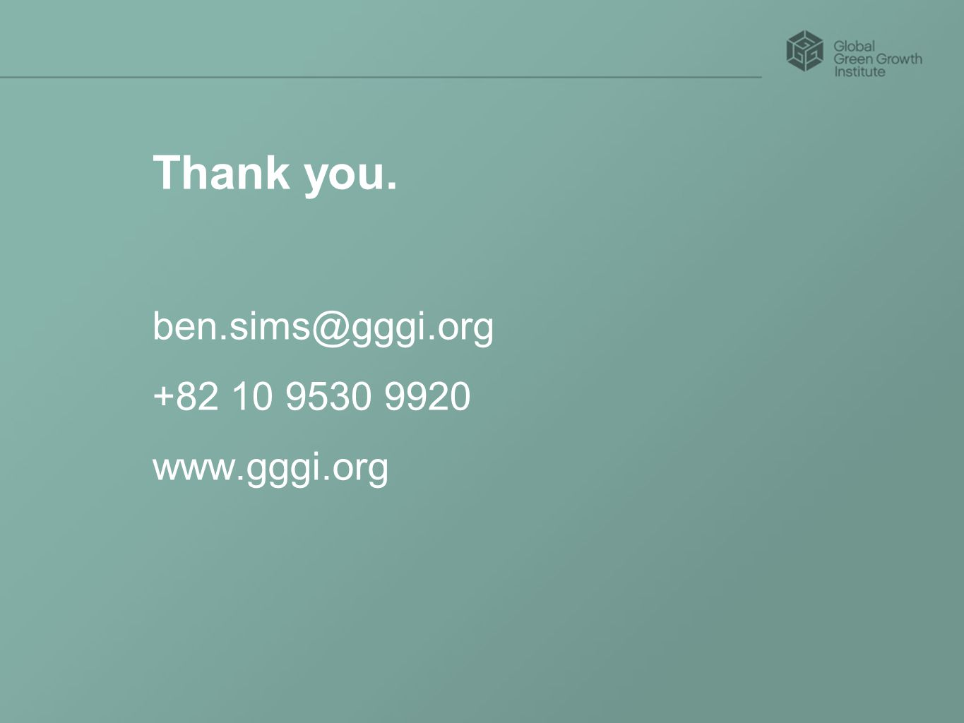 Thank you. ben.sims@gggi.org +82 10 9530 9920 www.gggi.org