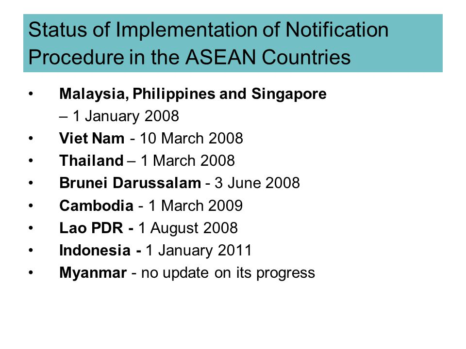 Notification Procedure: ASEAN Submission through manual application or online or both ( Online notification : Indonesia, Malaysia, Singapore, Thailand, Vietnam) Notification Fee, validity period & Notification Number - varies among Member States Processing time: 1-3 days Information required for submission- Share the Notification template 21