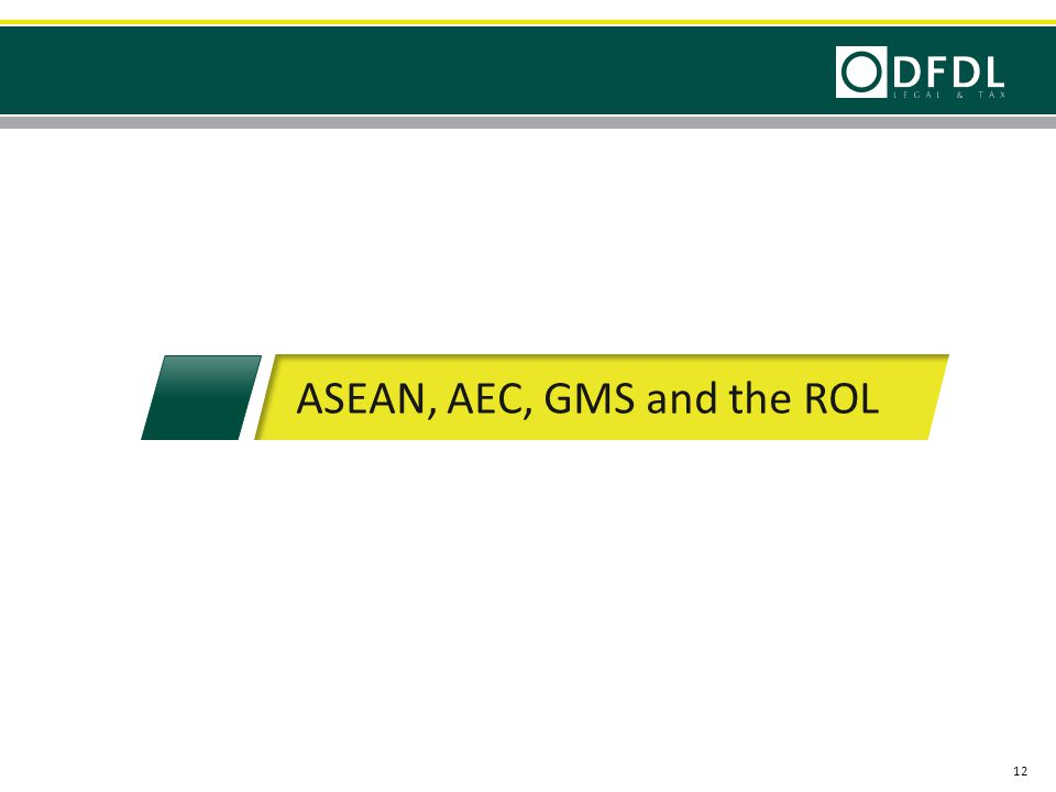 ASEAN, AEC, GMS and the ROL 12