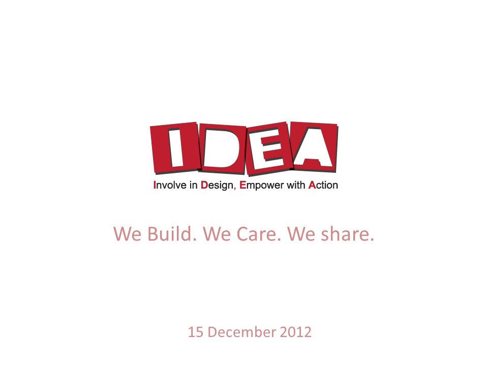 We Build. We Care. We share. 15 December 2012