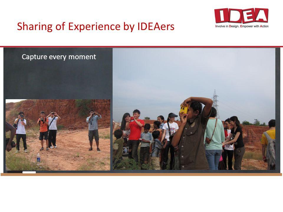 Sharing of Experience by IDEAers Capture every moment