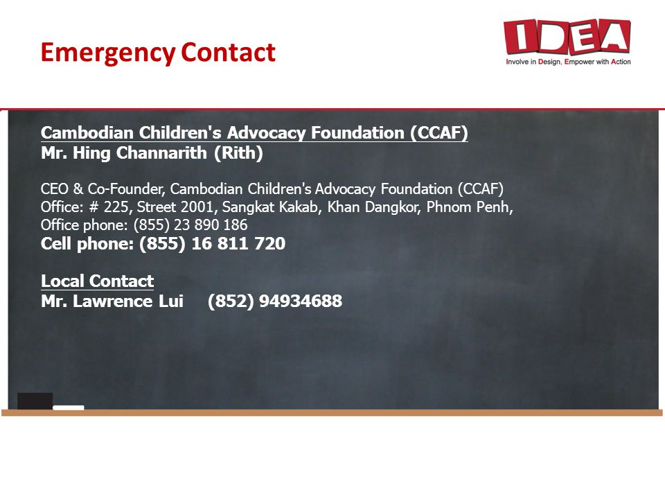 Emergency Contact Cambodian Children s Advocacy Foundation (CCAF) Mr.
