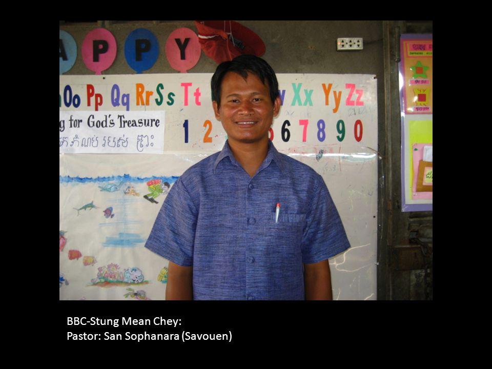 BBC-Stung Mean Chey: Pastor: San Sophanara (Savouen)
