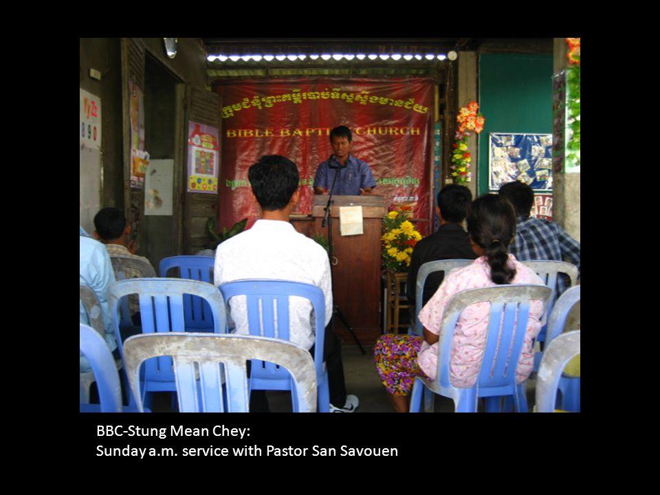 BBC-Stung Mean Chey: Sunday a.m. service with Pastor San Savouen
