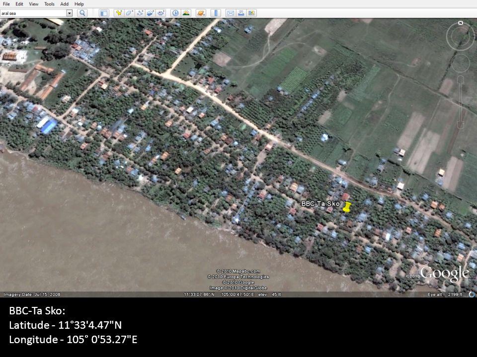 BBC-Ta Sko: Latitude - 11°33 4.47 N Longitude - 105° 0 53.27 E