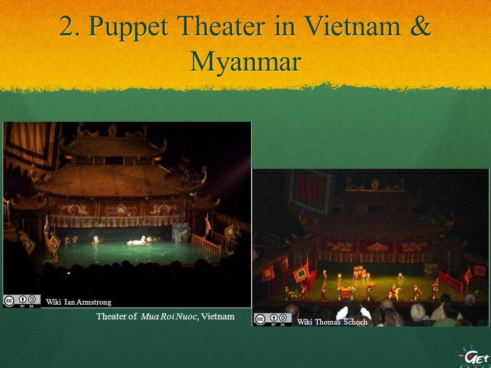 2. Puppet Theater in Vietnam & Myanmar Theater of Mua Roi Nuoc, Vietnam Wiki Ian Armstrong Wiki Thomas Schoch