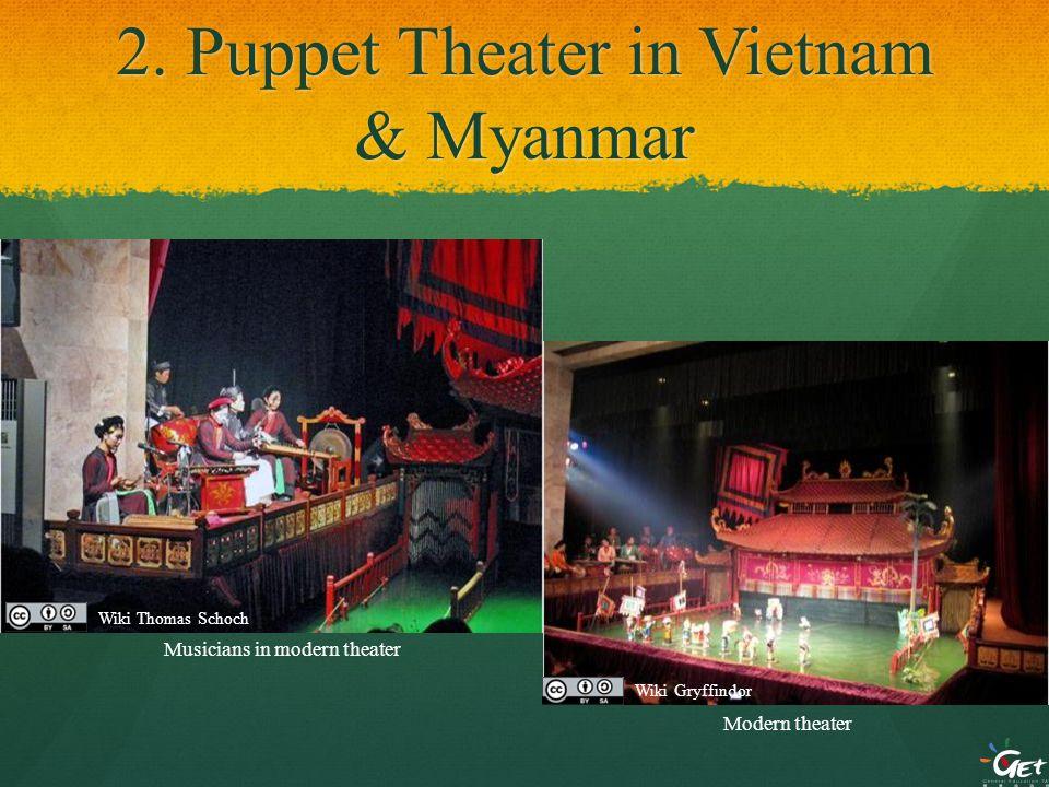 2. Puppet Theater in Vietnam & Myanmar Modern theater Musicians in modern theater Wiki Thomas Schoch Wiki Gryffindor