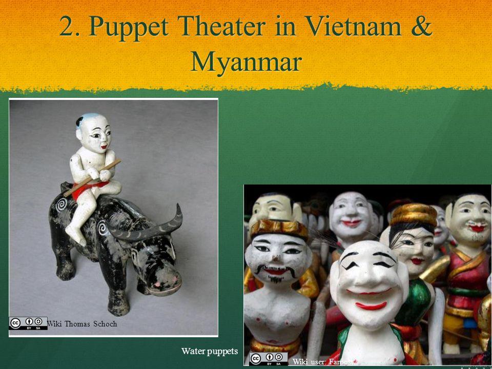 2. Puppet Theater in Vietnam & Myanmar Water puppets Wiki Thomas Schoch Wiki user: Farpost2