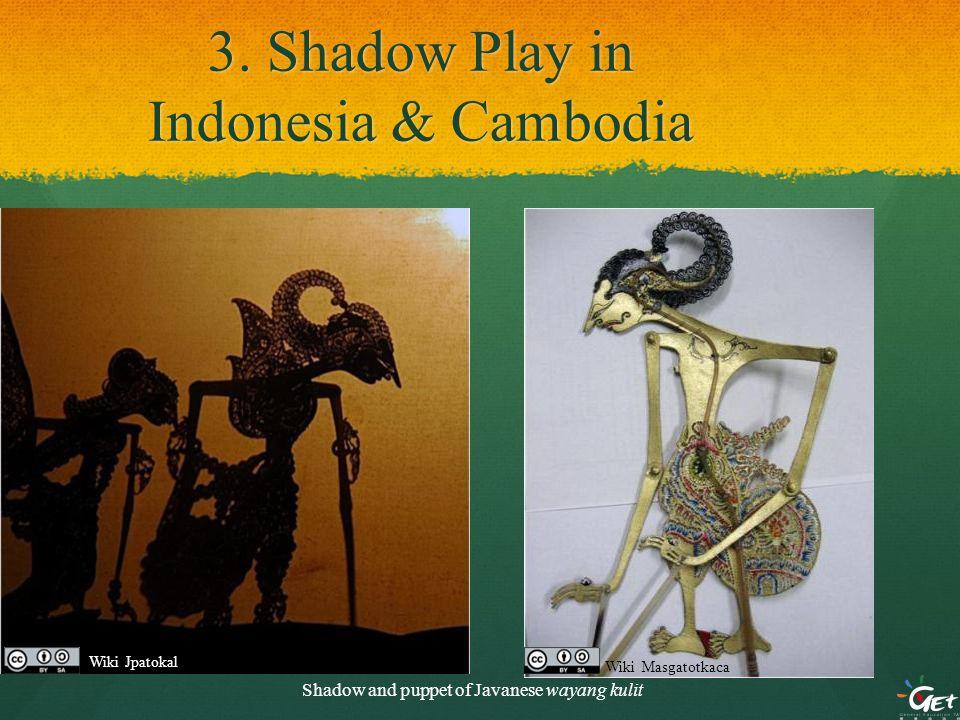3. Shadow Play in Indonesia & Cambodia Shadow and puppet of Javanese wayang kulit Wiki Jpatokal Wiki Masgatotkaca