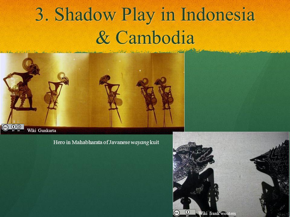 3. Shadow Play in Indonesia & Cambodia Hero in Mahabharata of Javanese wayang kuit Wiki Gunkarta Wiki frank wouters