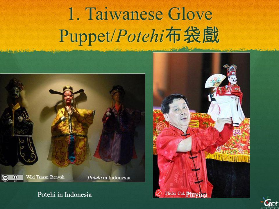 1. Taiwanese Glove Puppet/Potehi 布袋戲 Potehi in Indonesia Wiki Taman Renyah Potehi in IndonesiaPlaying Flickr Cak Bowo