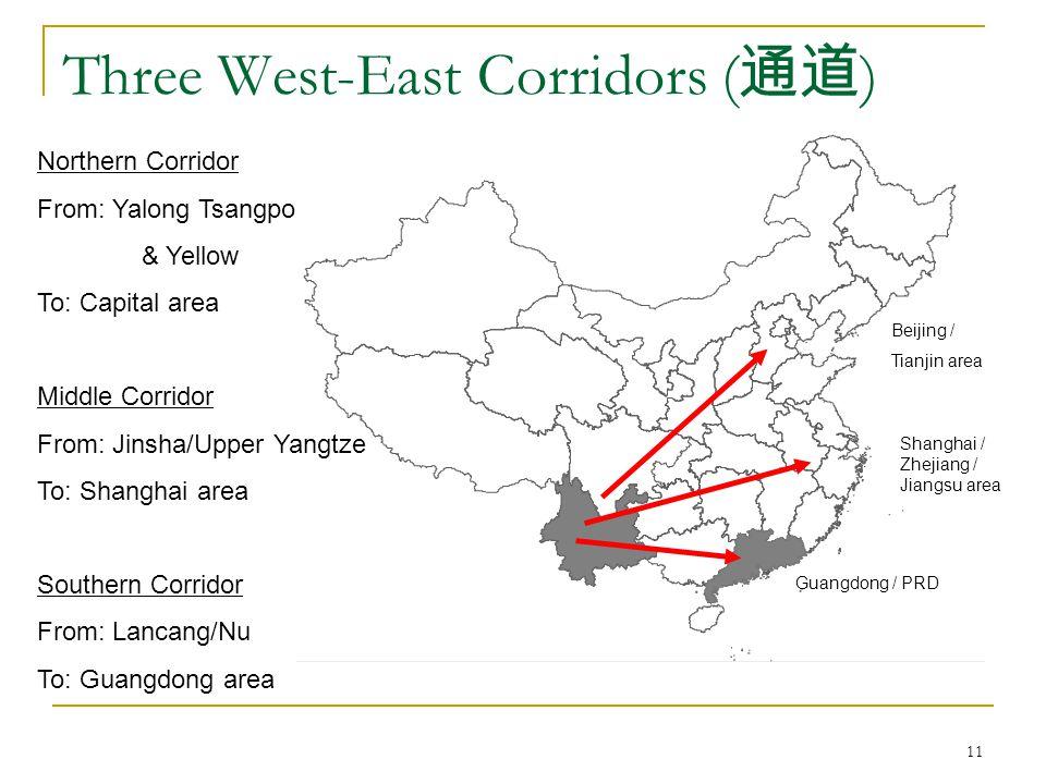11 Three West-East Corridors ( 通道 ) Beijing / Tianjin area Shanghai / Zhejiang / Jiangsu area Guangdong / PRD Northern Corridor From: Yalong Tsangpo & Yellow To: Capital area Middle Corridor From: Jinsha/Upper Yangtze To: Shanghai area Southern Corridor From: Lancang/Nu To: Guangdong area