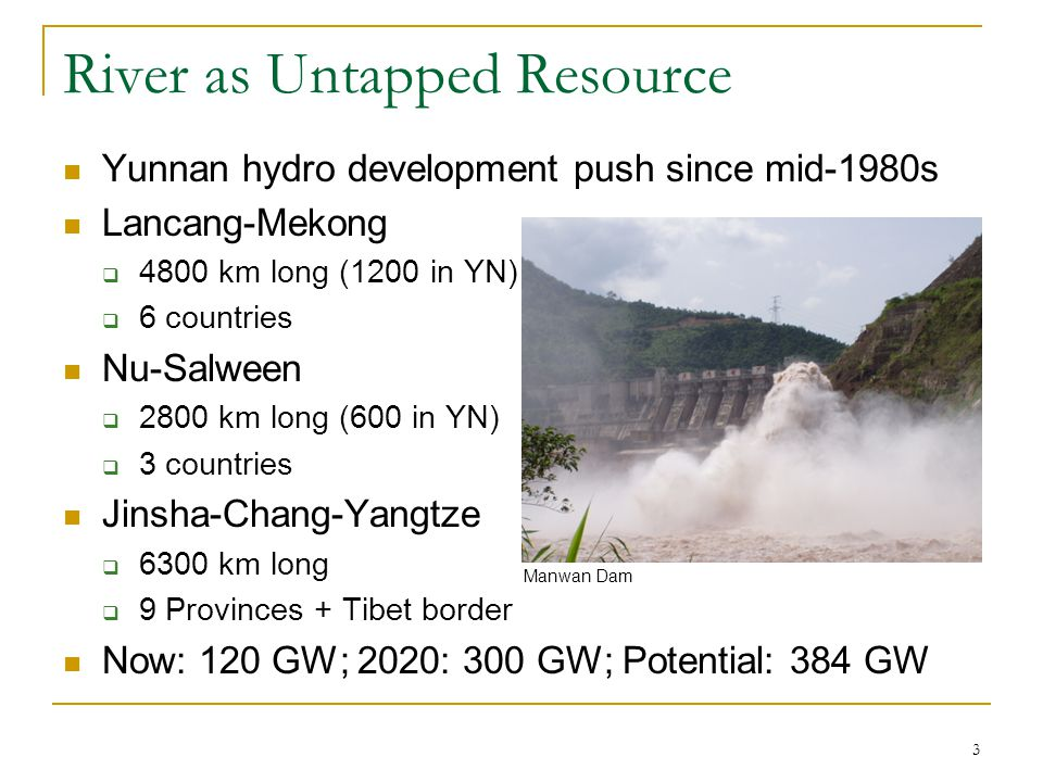 Global dam efforts by Chinese firms Roughly 100 projects (McDonald et al., 2008) Often coupled with related infrastructure  Roads, bridges, communications Investment approach in addition to aid  Motivated in large part by primary resource needs Reforms in electric power industry open door for flexibility and opportunism (Magee 2006; McDonald et al., 2008) Magee, D.