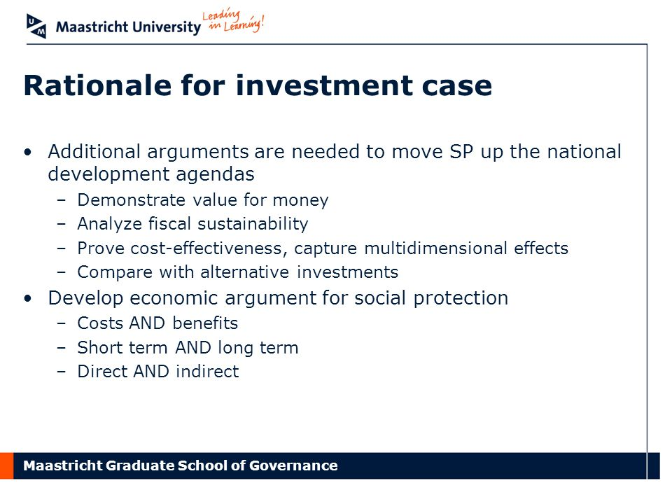 Maastricht Graduate School of Governance Rationale for investment case Additional arguments are needed to move SP up the national development agendas