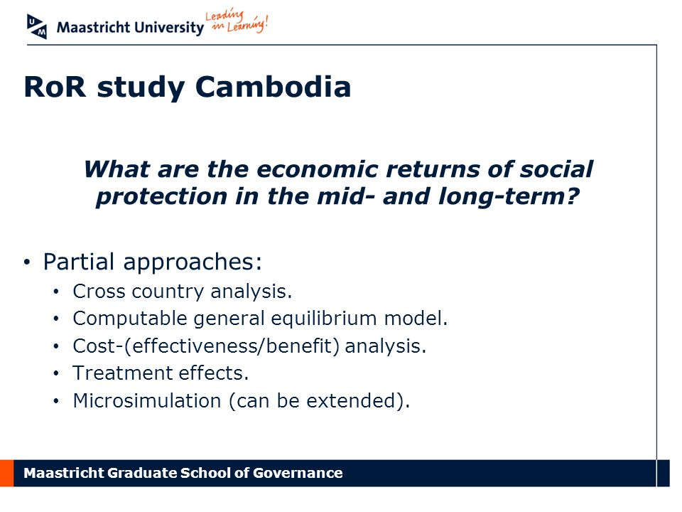 Maastricht Graduate School of Governance RoR study Cambodia What are the economic returns of social protection in the mid- and long-term.