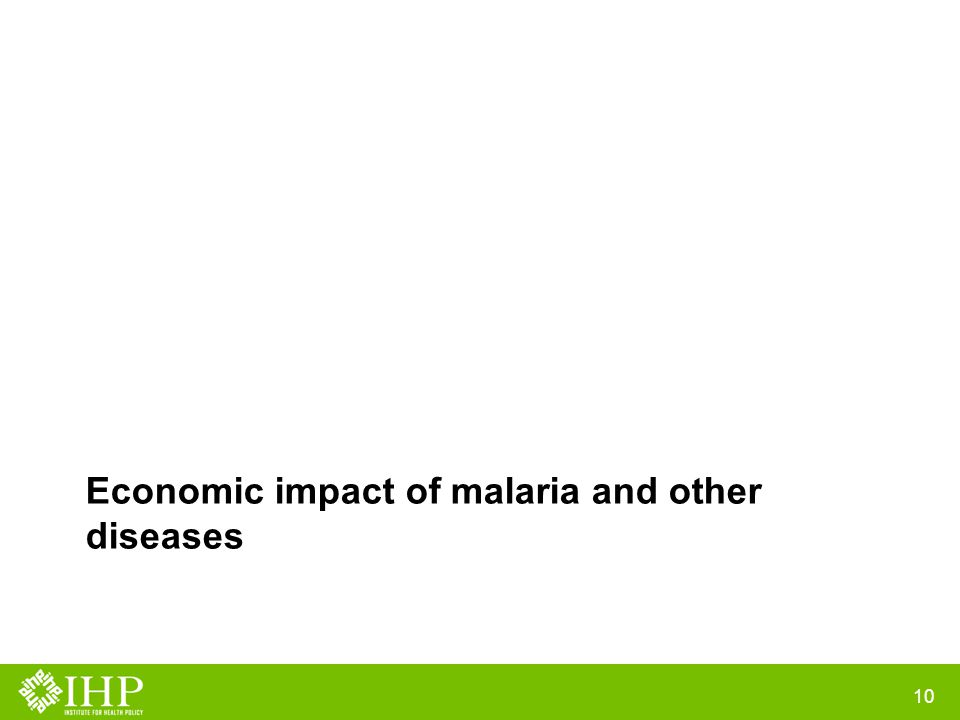 Economic impact of malaria and other diseases 10