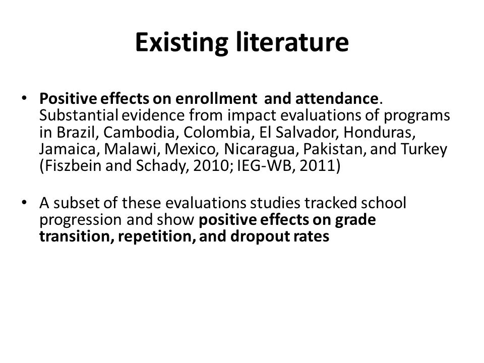Existing literature Positive effects on enrollment and attendance.