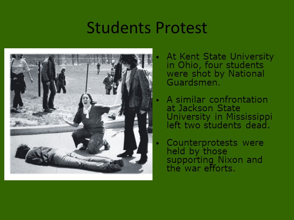 Students Protest At Kent State University in Ohio, four students were shot by National Guardsmen. A similar confrontation at Jackson State University