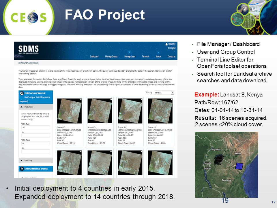 19 FAO Project 19 Example: Landsat-8, Kenya Path/Row: 167/62 Dates: 01-01-14 to 10-31-14 Results: 16 scenes acquired. 2 scenes <20% cloud cover. File