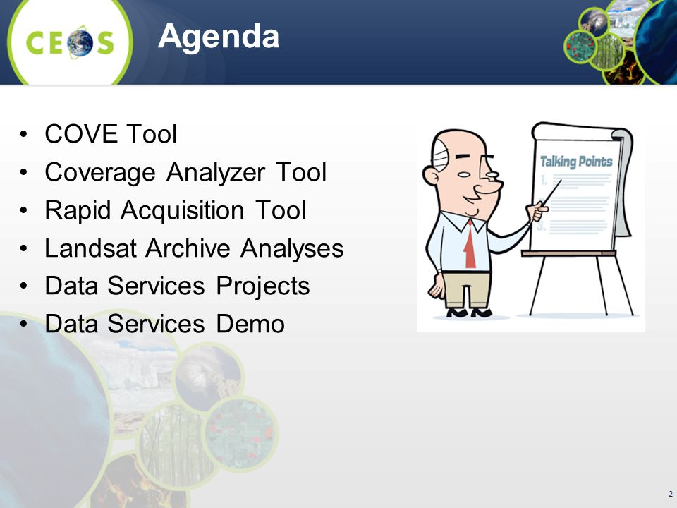 2 COVE Tool Coverage Analyzer Tool Rapid Acquisition Tool Landsat Archive Analyses Data Services Projects Data Services Demo Agenda