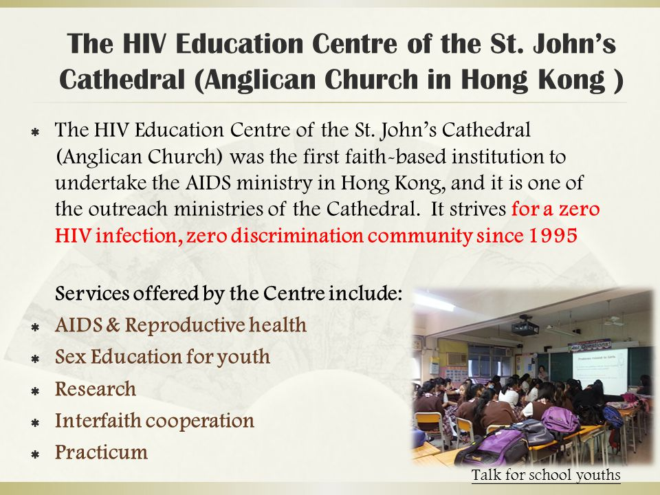 The HIV Education Centre of the St. John's Cathedral (Anglican Church in Hong Kong )  The HIV Education Centre of the St. John's Cathedral (Anglican