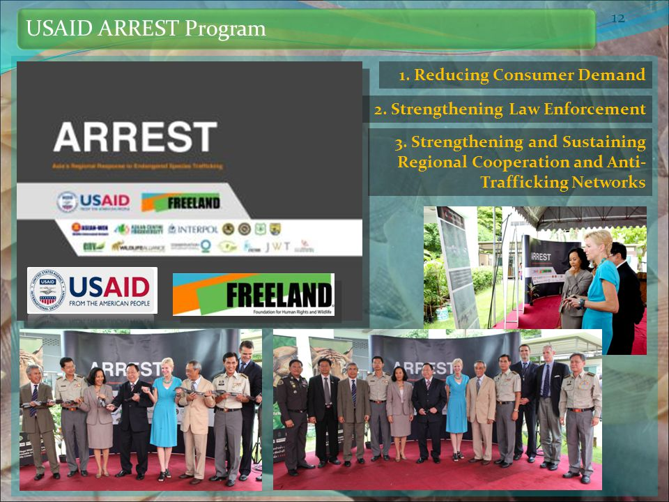 12 USAID ARREST Program 2. Strengthening Law Enforcement 3.