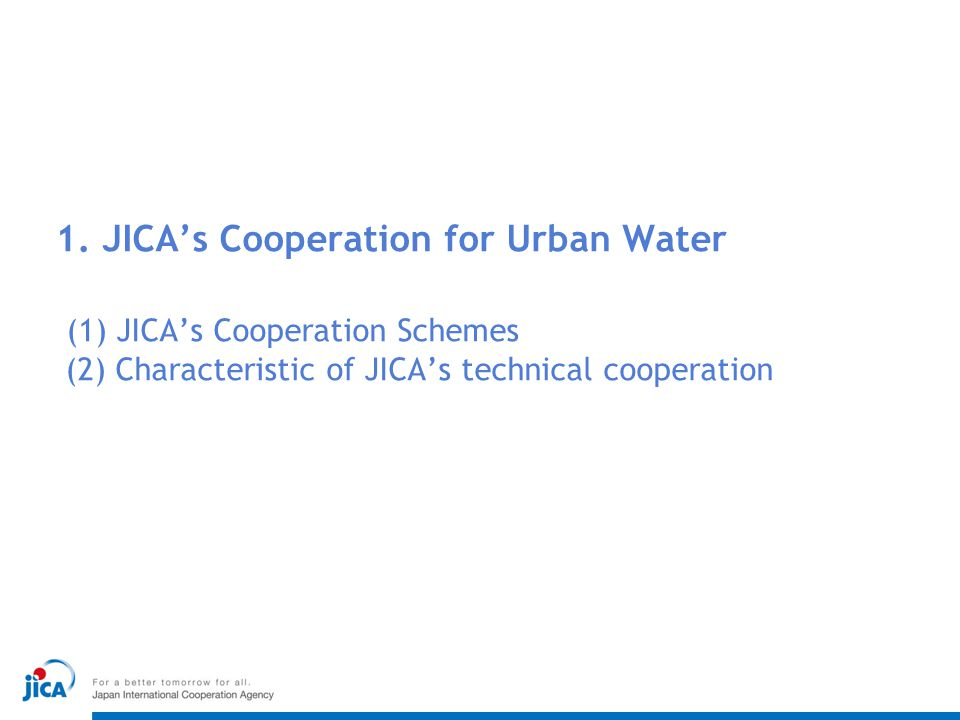 ~ A Successful model of JICA's Cooperation 1.Preparation of a master plan on water supply in Phnom Penh city (JICA, 1993) 2.Improvement of water infrastructure Japan: Phum Prek WTP, DNI in 7th January and Toul Kork districts AFD: Chamcarmon WTP, DNI in Don Penh district WB: Chroy Cang War WTP, DNI in Toul Kork and Chamcarmon districts ADB: DNI in Chamcarmon district 3.Capacity Development (JICA, 1998~2006) COMPREHENSIVE ASSISTANCE OF JICA FOR RECOVERING WATER SUPPLY CAPACITY DAMAGED DURING THE CIVIL WAR DNI: Distribution Network Improvement Service coverage 25%  90% Phnom Penh Water Supply Authority (Cambodia) WTP: Water Treatment Plant