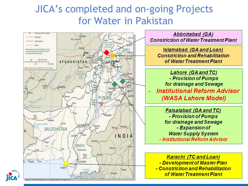 JICA's completed and on-going Projects for Water in Pakistan Abbottabad (GA) Constriction of Water Treatment Plant Lahore (GA and TC) - Provision of P