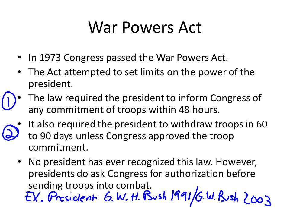 War Powers Act In 1973 Congress passed the War Powers Act. The Act attempted to set limits on the power of the president. The law required the preside
