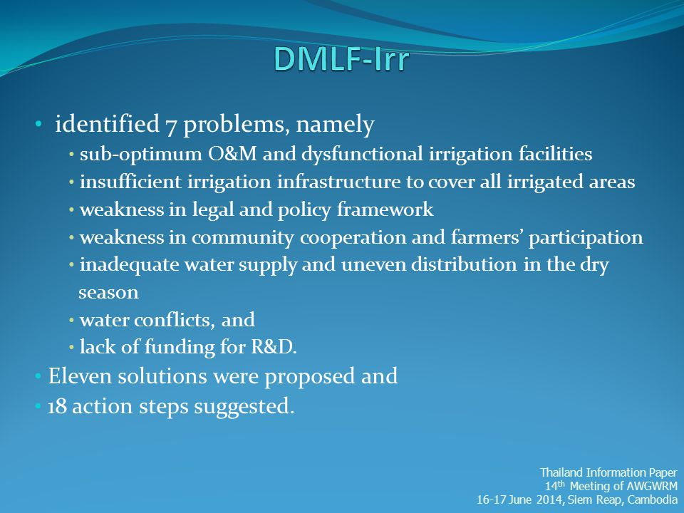 identified 7 problems, namely sub-optimum O&M and dysfunctional irrigation facilities insufficient irrigation infrastructure to cover all irrigated ar