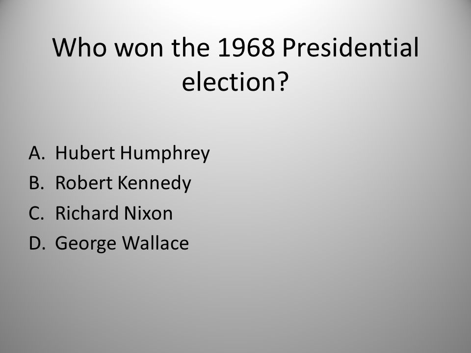 Who won the 1968 Presidential election.
