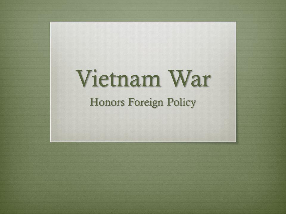 Timeline 1 st Vietnam War 1946 – 1954, Vietnam split at 17 th parallel Eisenhower and Kennedy support South Vietnam with military advisors 2 nd Vietnam War 1965 – 1975, U.S.