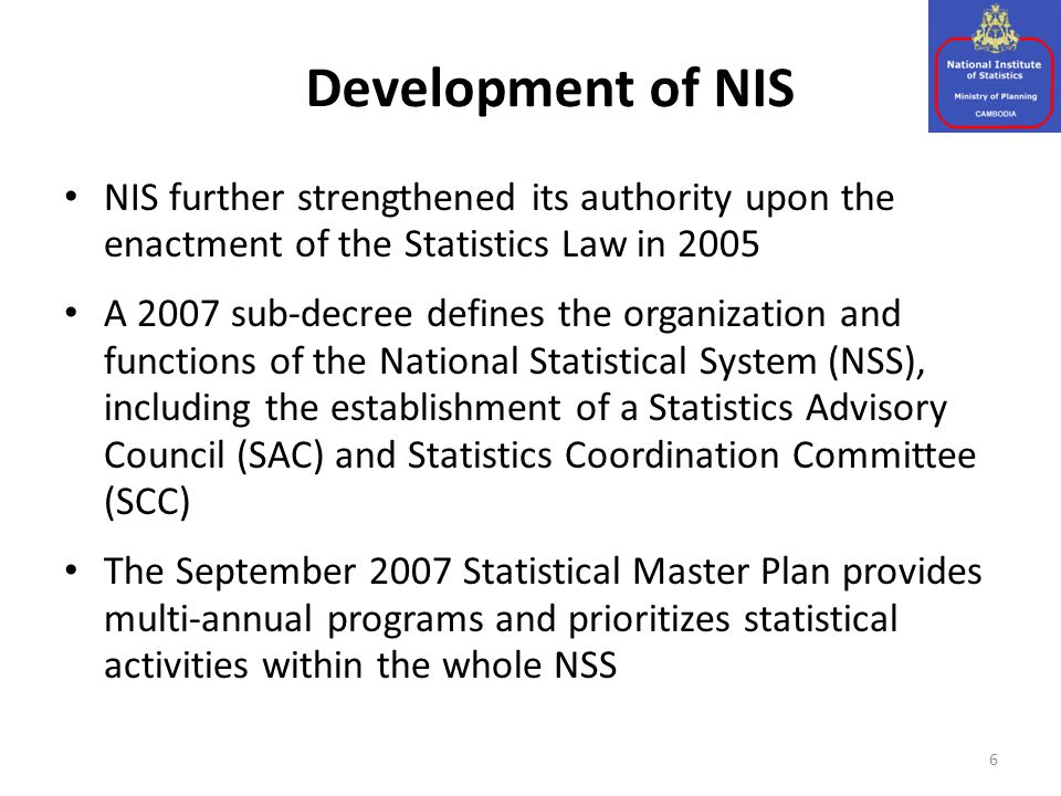 Roles and Responsibilities (1) 7 NIS is the official national statistical institution and is the Directorate General within MOP (Art.
