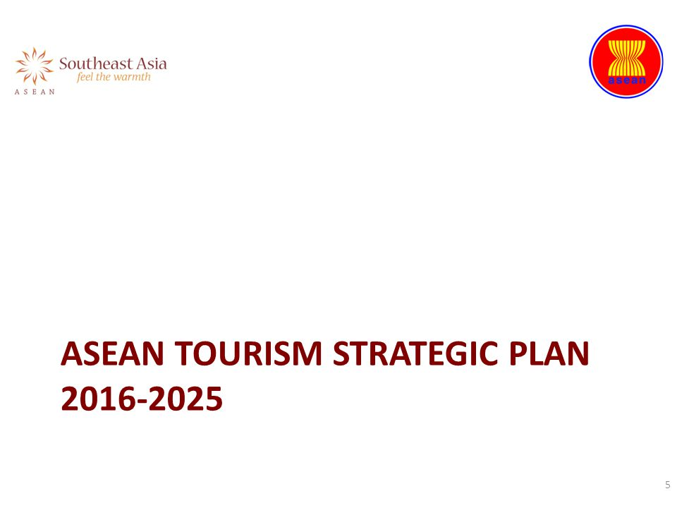 ASEAN TOURISM STRATEGIC PLAN 2016-2025 5