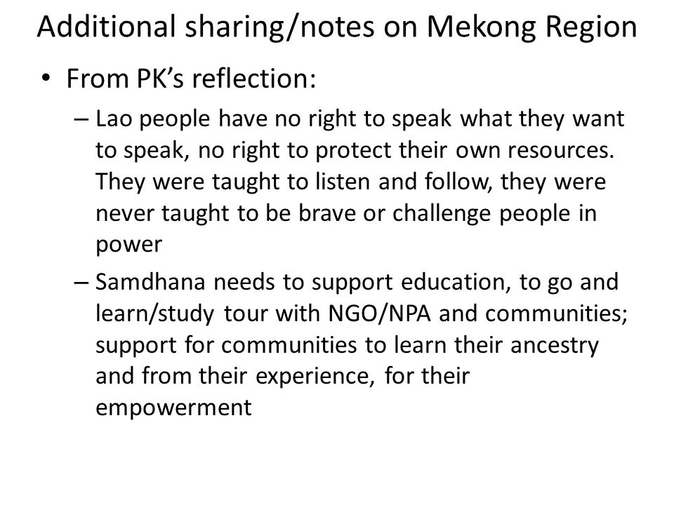 From PK's reflection: – Lao people have no right to speak what they want to speak, no right to protect their own resources. They were taught to listen