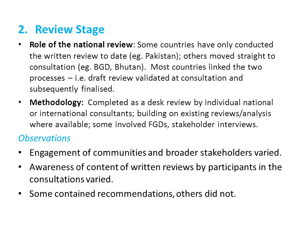 2.Review Stage Role of the national review: Some countries have only conducted the written review to date (eg. Pakistan); others moved straight to con
