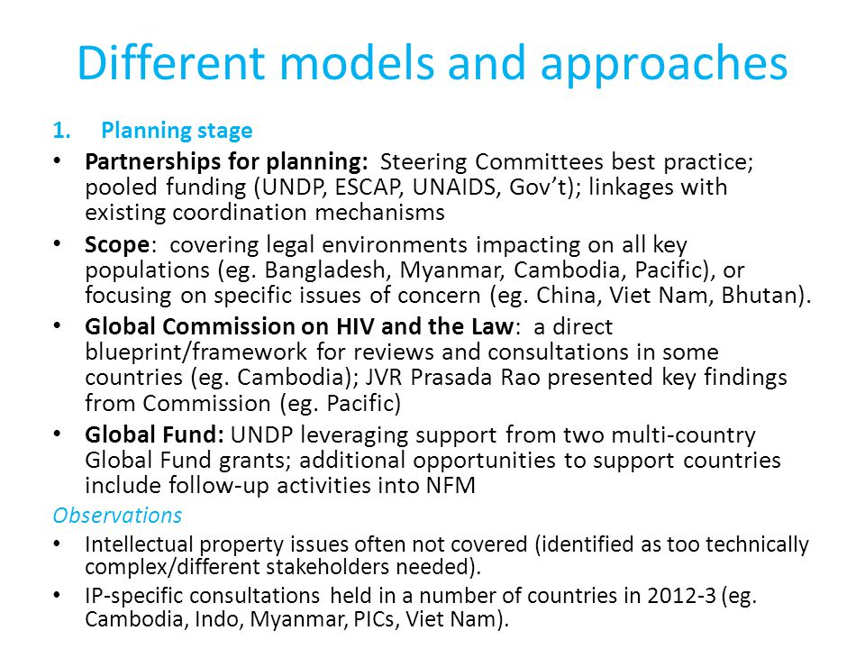 Different models and approaches 1.Planning stage Partnerships for planning: Steering Committees best practice; pooled funding (UNDP, ESCAP, UNAIDS, Go